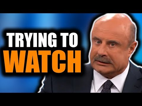 Trying to Watch Dr. Phil