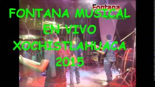 FONTANA MUSICAL EN VIVO XOCHISTLAHUACA GUERRERO 2015