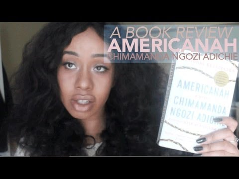 A Book Review: Americanah by Chimamanda Ngozi Adichie​​​ | Jouelzy​​​
