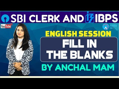 SBI Clerk Pre, IBPS 2018 | Fill In The Blanks By Anchal Mam | English