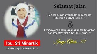 Ibu Sri Minartik ( Mbak Tik Toko ) Sambikenceng Tilar dunyo