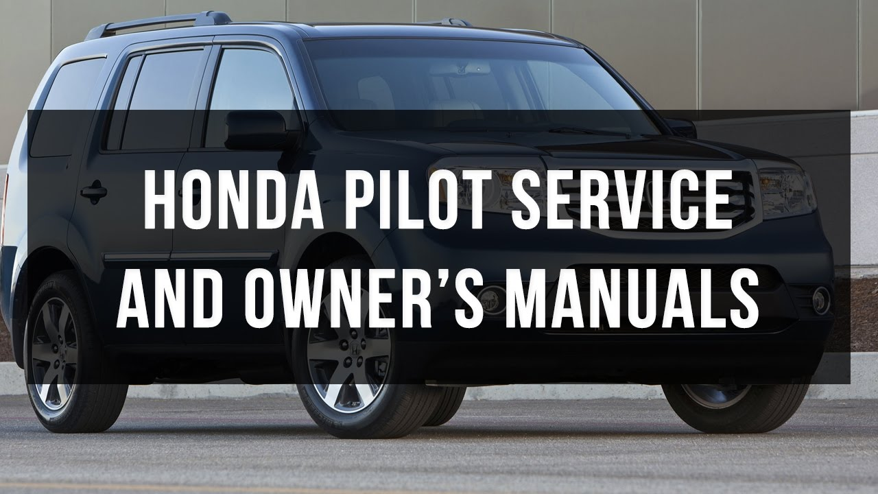 Download Honda Pilot Service And Owner S Manual Youtube Rh Youtube Com 2010 Honda  Pilot Owneru0027s Manual Honda Service Schedule