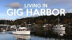 Living in Gig Harbor, WA