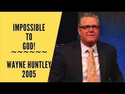 Impossible to God ~ Wayne Huntley 2005 part 1