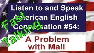 Learn to Talk Fast - Listen to and Speak American English Conversation #54