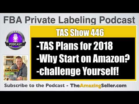 TAS Behind the Scenes and Vision for 2018 and Beyond! (Recorded Meeting) TAS 446: The Amazing Seller