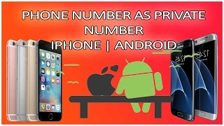 Make Your Phone Number as PRIVATE NUMBER   iPhone   Android  