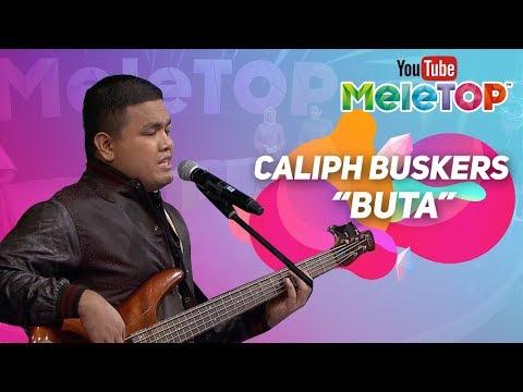 Caliph Buskers - BUTA | Persembahan LIVE MeleTOP