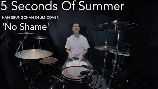 Download Lagu 5 Seconds of Summer - No Shame Drum cover Han Seungchan MP3