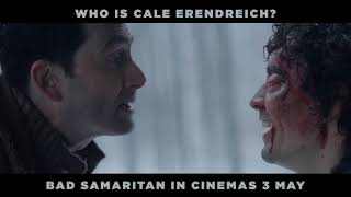 Bad Samaritan (Who is Cale Erendreich) - In Cinemas 3 May