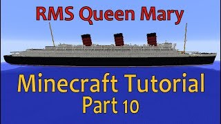 RMS Queen Mary, Minecraft Tutorial Part 10