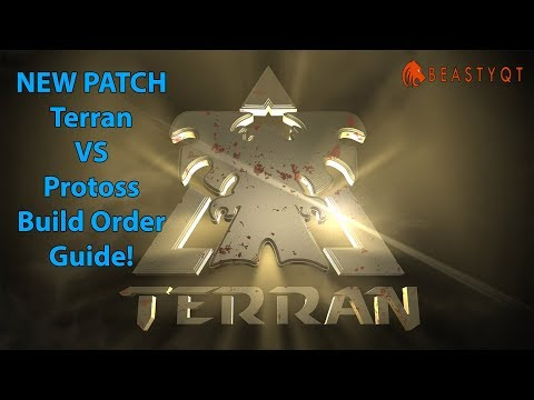 StarCraft 2: *NEW PATCH* Terran VS Protoss Build Order Guide by Beastyqt