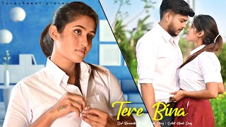 Tere Bina | Sad Romantic School Love Story | Latest Hindi Song 2021 | Ft. Mano & Misti | Ajeet