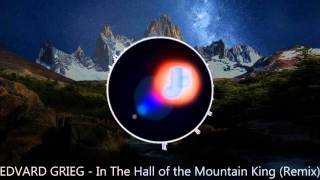 EDVARD GRIEG - In the Hall of the Mountain King (Remix) [Free Download]