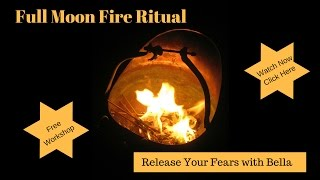 Full Moon - Ritual - Release with Fire!