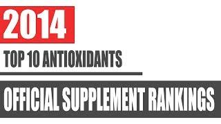 2014's Top 10 Best Antioxidant Supplements