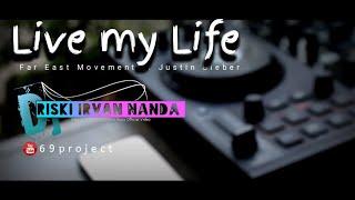 Dj live my life by riski irvan Nanda (69project)