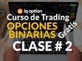 CURSO DE OPCIONES BINARIAS [GRATIS] CLASE # 2 EN IQ OPTION ...
