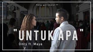Oncy Untuk Apa ( Maya)
