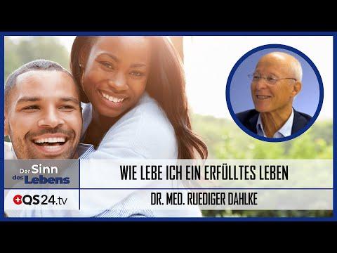 Wie lebe ich ein erfülltes Leben | Dr. med. Ruediger Dahlke | Der Sinn des Lebens | QS24