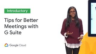 Meeting Solutions: Tips & Tricks for Better Meetings (Cloud Next '19)