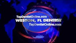 Weston Dentist - Top Dentist Weston, FL
