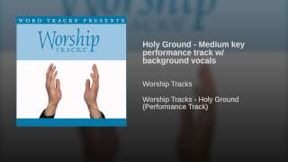 Holy Ground - Medium key performance track w/ background vocals