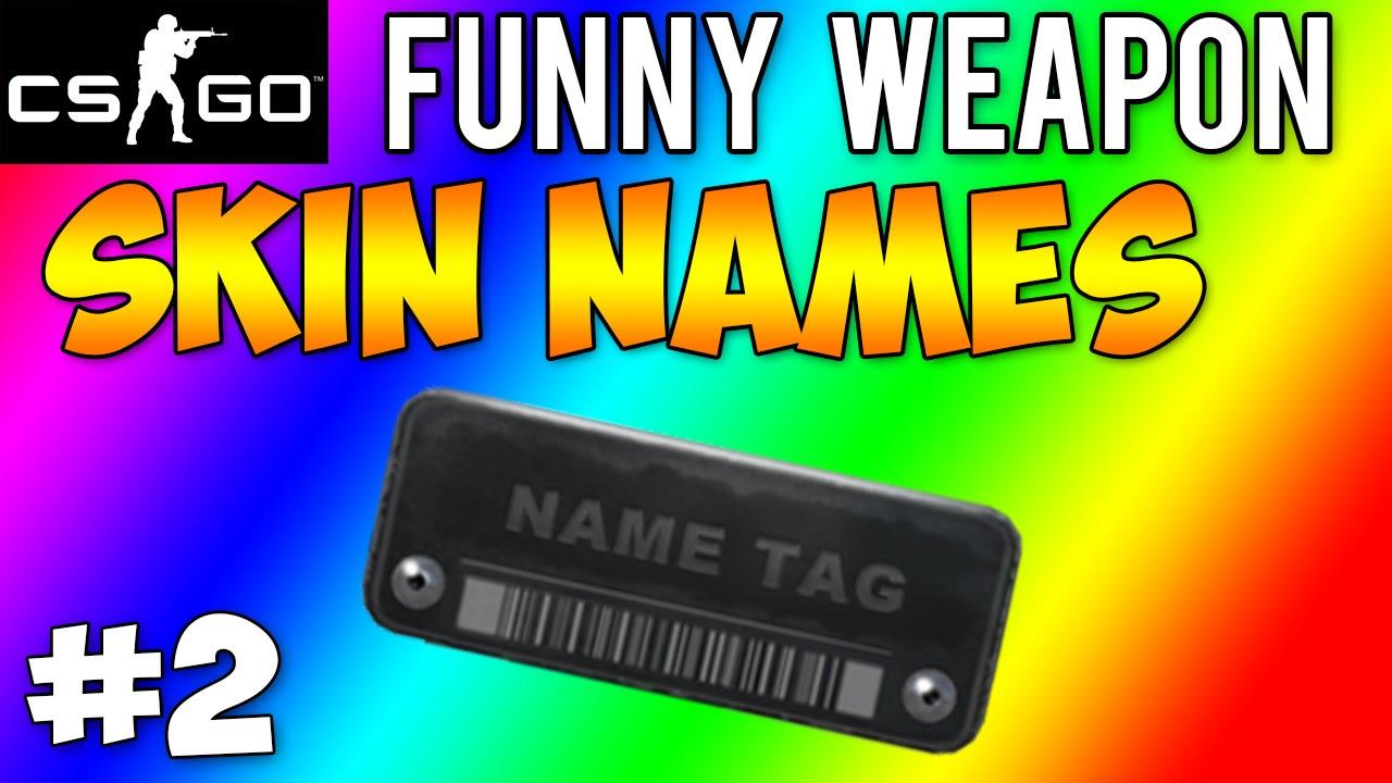 cs go funny weapon skin names 2 youtube
