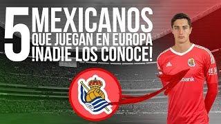 5 MEXICANOS DESCONOCIDOS en EUROPA