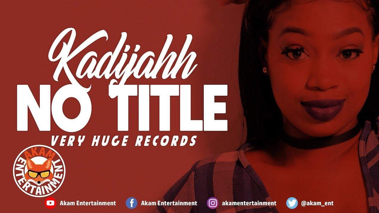 Kadijahh - No Title (Raw) July 2018