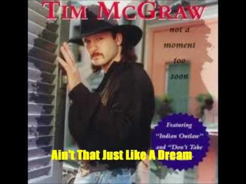 Ain't That Just Like A Dream By Tim McGraw *Lyrics in description*
