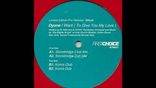 Dyone - I Want (To Give You My Love) (Stonebridge Dub Mix)