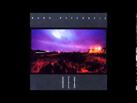 Bark Psychosis - Hex (Full Album) 1994