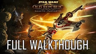 SWTOR Galactic Starfighter: The Full Walkthrough - Commentary