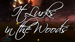 It Lurks In The Woods   Indie Horror Game Let's Play   PC Gameplay Walkthrough