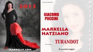 Markella Hatziano: Turandot: In questa reggia (with orchestra)