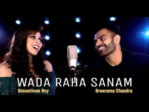 Wada Raha Sanam | Feat. Sreerama Chandra & Simantinee Roy