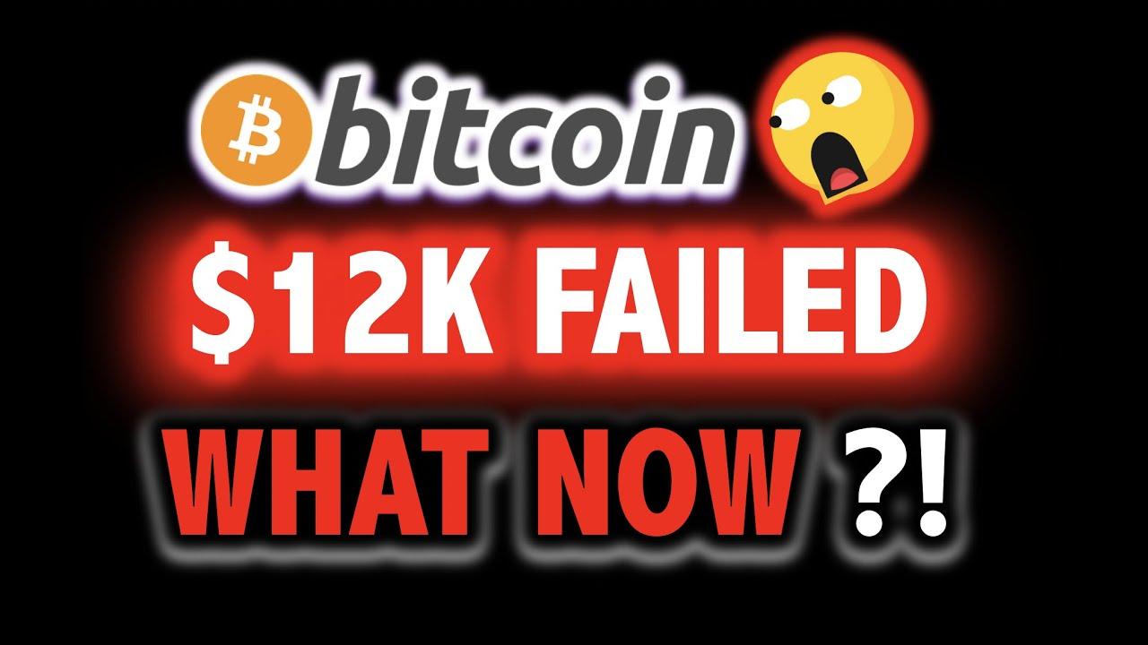 BITCOIN FAILED @ $12,000?!! WHAT NOW?!! ?? Crypto Analysis TA Today & BTC Cryptocurrency Price N
