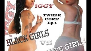 Iggy Azalea - Fancy (Explict) ft. Charli XCX *Twerk Edition White GirlsVs Black Girls*