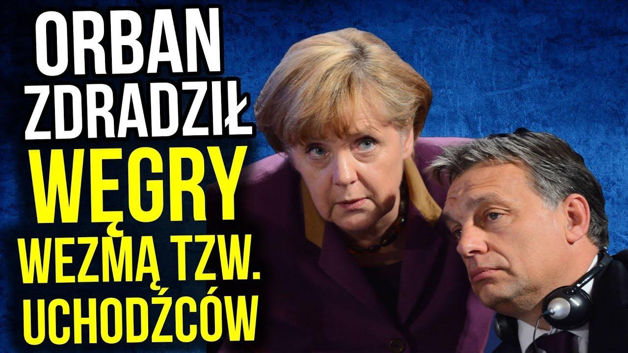 Orban Zdradził PIS: Węgry Przyjmą Imigrantów. Polska też się ugnie?