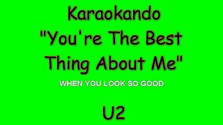 Karaoke Internazionale - You're The Best  Thing About Me - U2 ( Lyrics )
