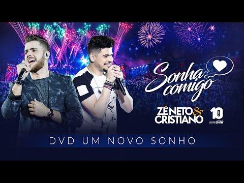 Zé Neto e Cristiano - SONHA COMIGO - DVD Um Novo Sonho