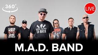 Прямой эфир: M.A.D. Band /  Live 360: M.A.D. Band