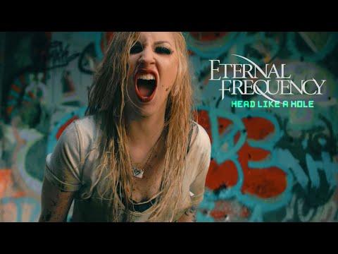 Eternal Frequency - Head Like A Hole