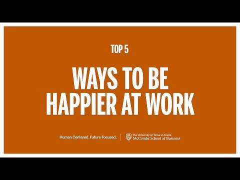 Top 5Ways to be Happier at Work | McCombs School of Business