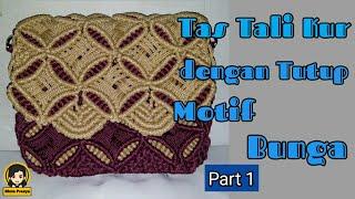 DIY TAS TALI KUR DENGAN TUTUP MOTIF BUNGA PART 1