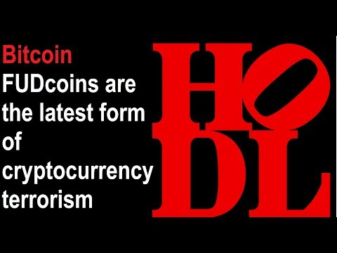 Bitcoin FUDcoins are the latest form of cryptocurrency terrorism! Ignore BTC community bad actors