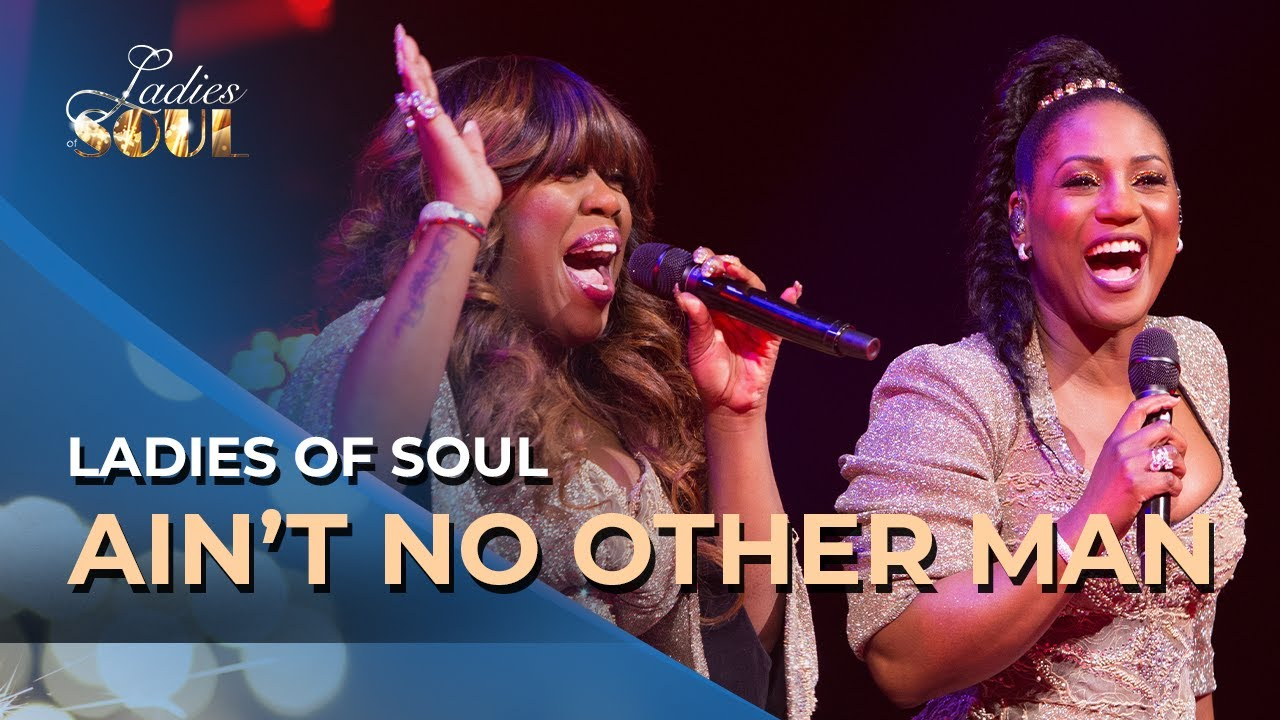 Ladies Of Soul 2018 Ain T No Other Man Youtube