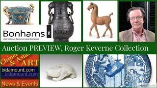 "Bonhams, London, Roger Keverne, Auction Preview The ""Moving On Sale"" Part 1 Chinese Art"