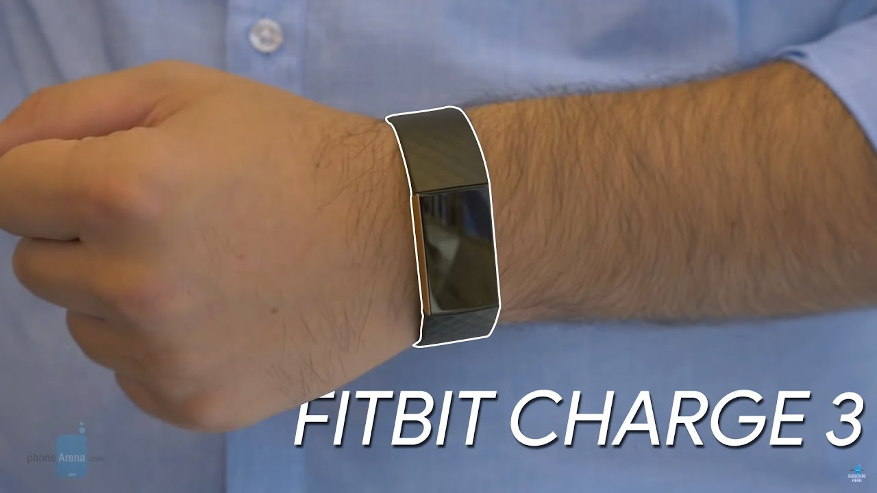 Fitbit Charge 3 preview: light and comfortable, this is Fitbit's best  tracker